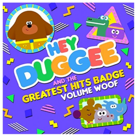 Hey Duggee & the Greatest Hits Badge, Vol. Woof